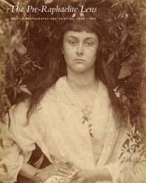 The Pre-Raphaelite lens : British photography and painting, 1848-1875