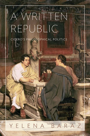 A written republic : Cicero's philosophical politics