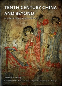 Tenth-century China and beyond : art and visual culture in a multi-centered age