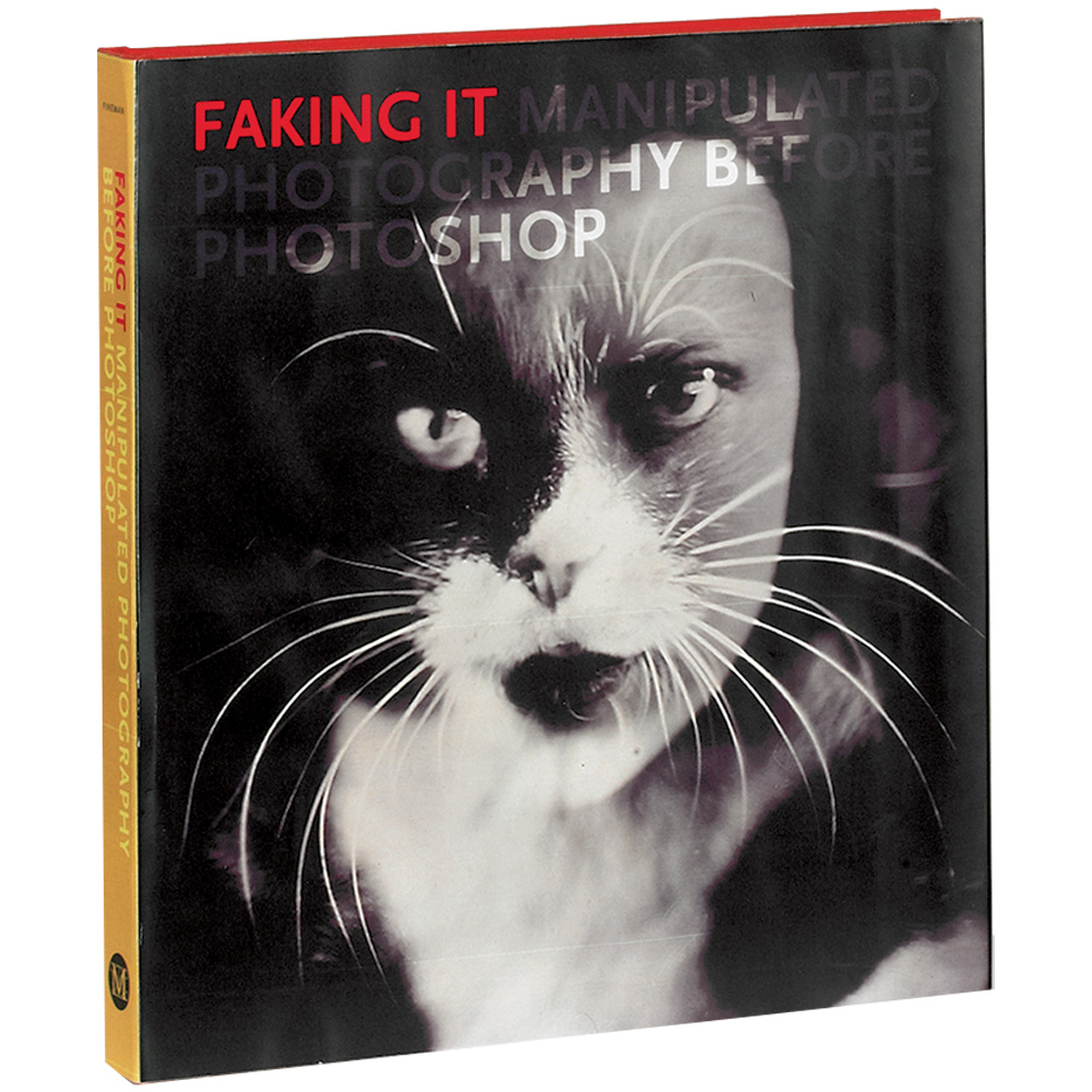 Faking it : manipulated photography before Photoshop