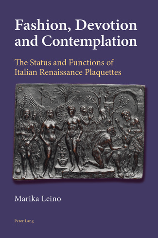 Fashion, devotion and  contemplation : the status and functions of Italian Renaissance plaquettes