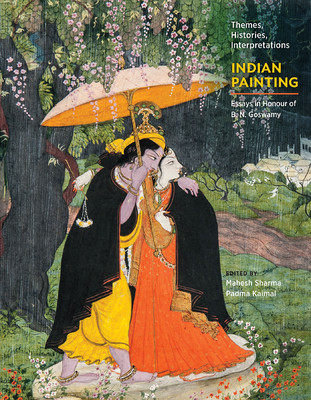 Themes, histories, interpretations : Indian painting : essays in   honour of B.N. Goswamy