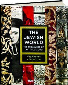 Jewish world : 100 treasures of art & culture : the Magnes   collection