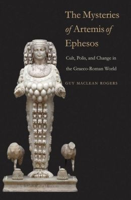 The mysteries of Artemis of Ephesos : cult, polis, and change in the Graeco-Roman world