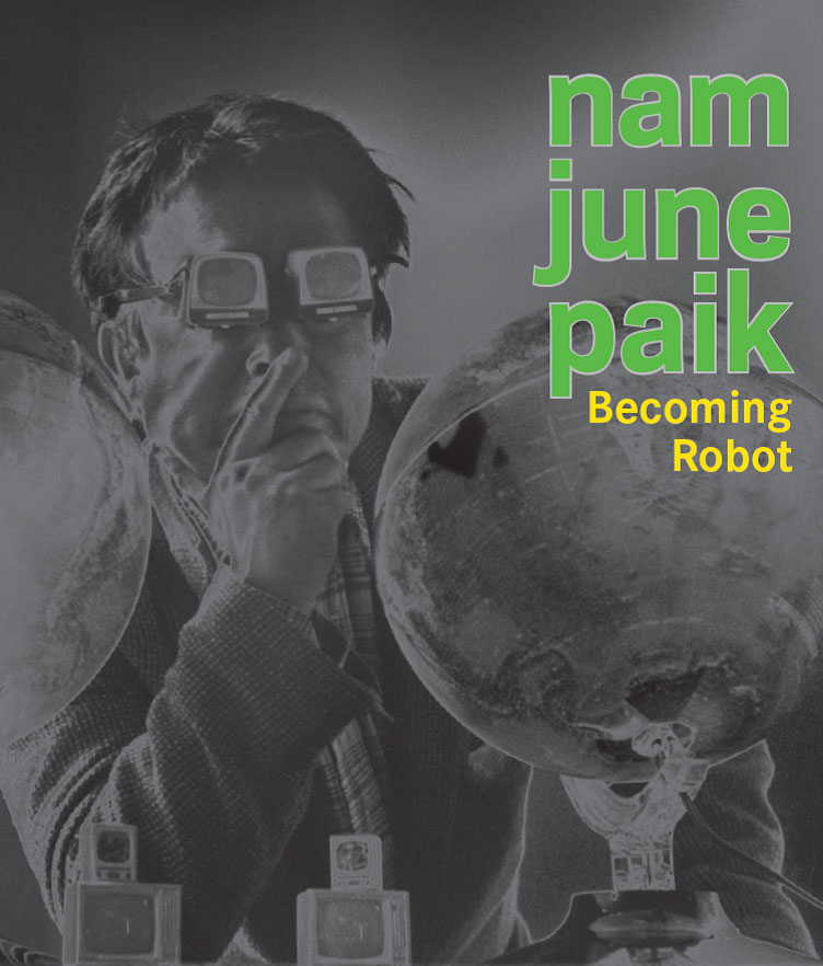 Nam June Paik : becoming robot