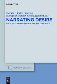 Narrating desire : eros, sex, and gender in the ancient novel