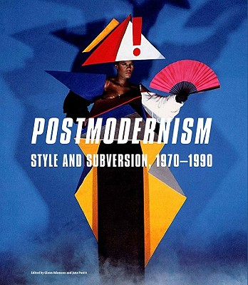 Postmodernism : style and subversion, 1970-1990