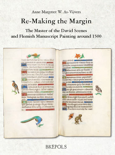 Re-making the margin : the Master of the David scenes and Flemish manuscript painting around 1500