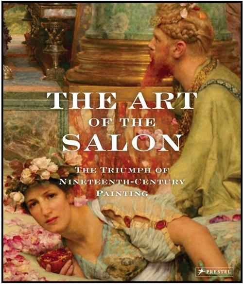 The art of the salon : the triumph of 19th-century painting