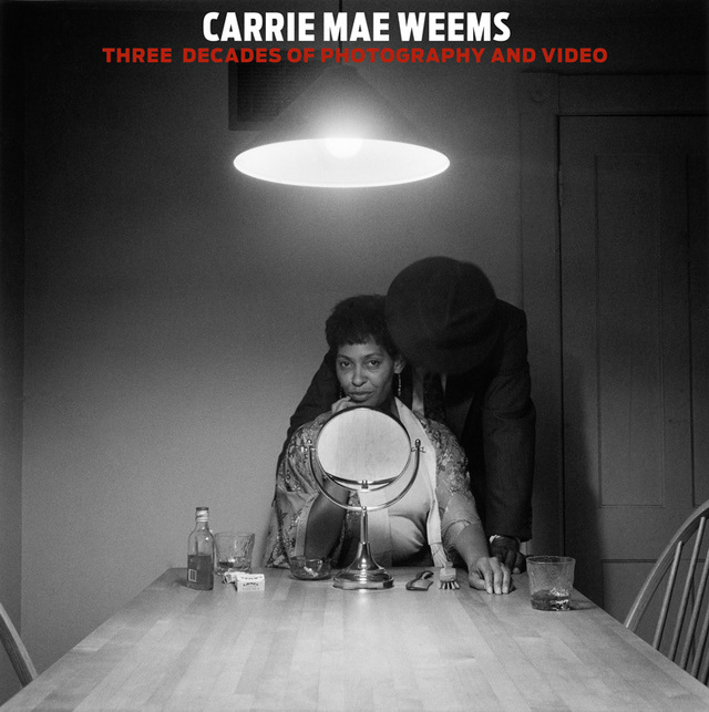 Carrie Mae Weems : three decades of photography and video