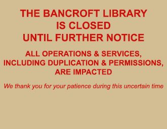 Bancroft Library is closed until further notice