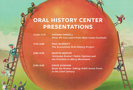 Schedule for Oral History Center speaks at The Bancroft Library Open House
