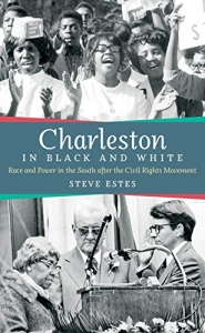 "Image of cover of Steve Estes book Charleston in Black and White: Race and Power in the South since the Civil Rights Movement"" (University of North Carolina Press, 2015)"