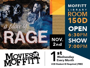 Movies @ Moffitt: A Place of Rage, November 2